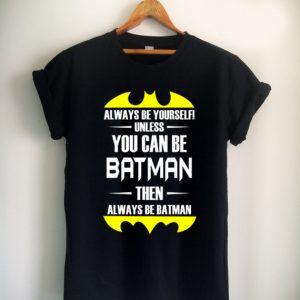 You Can Be Batman Unisex Tshirt