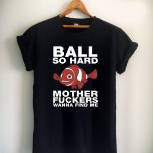 ball so hard wanna find me Unisex Tshirt