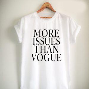 more issues than vogue Unisex Tshirt