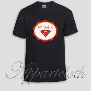My Dad is Superman Unisex Tshirt