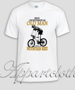 Never Underestimate An Old Man With A Mountain Bike Unisex Tshirt