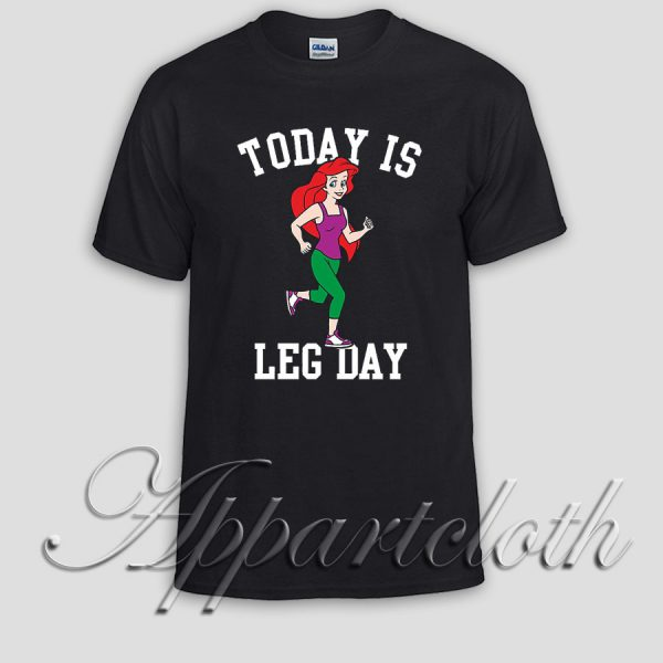 Today Is Leg Day Mermaid Gym Run Unisex Tshirt