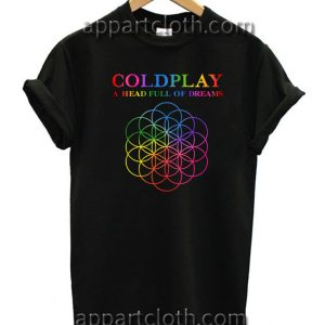 Coldplay A Head Full of Dreams Unisex Tshirt