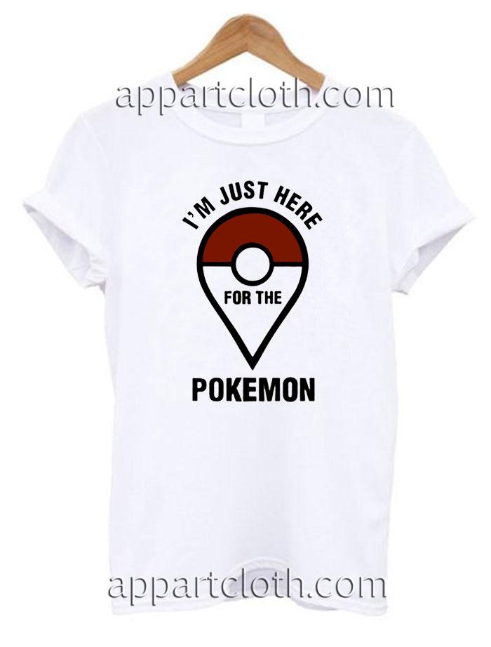 2e681e43 I'm Just Here For The Pokemon Unisex Tshirt