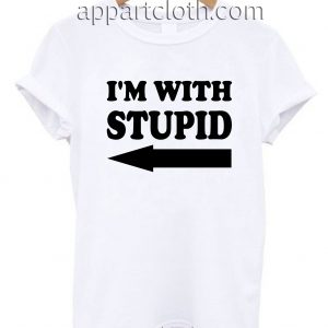 I'm with Stupid Unisex Tshirt