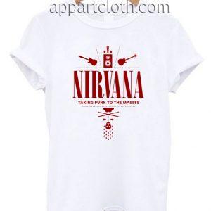 Nirvana Taking Punk To The Masses Unisex Tshirt