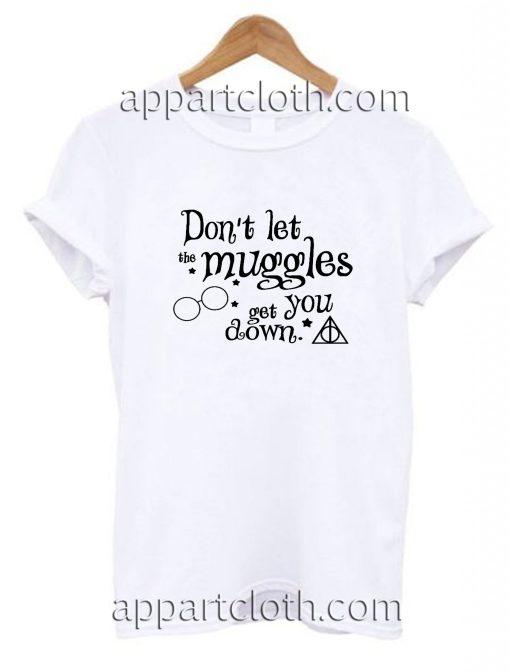 Dont Let The Muggles Harry Potter 02 Unisex Tshirt