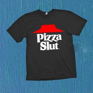Pizza Slut Unisex Tshirt