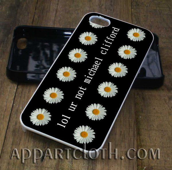 Lol ur not michael clifford phone case