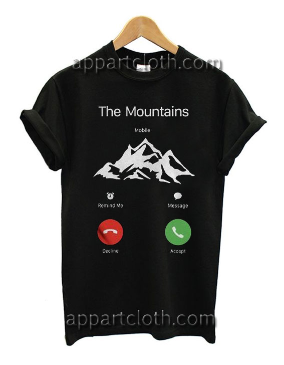 The Mountains are calling T Shirt Size S,M,L,XL,2XL