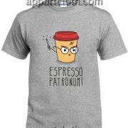 Espresso Patronum T Shirt Size S,M,L,XL,2XL