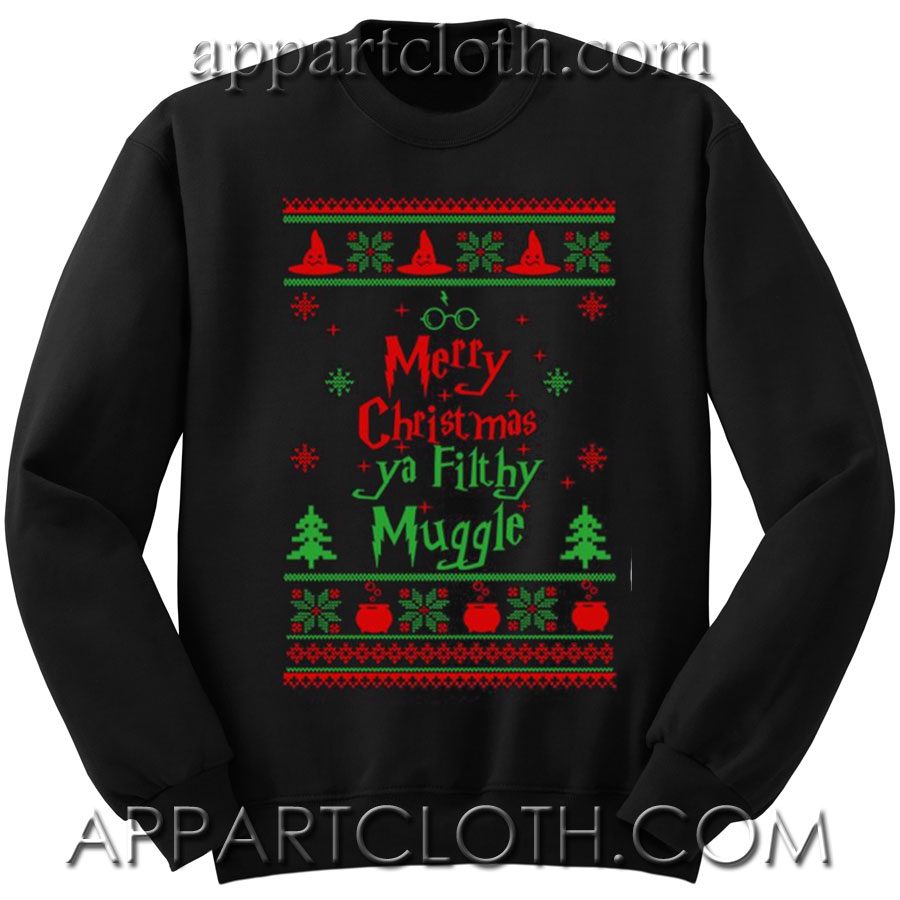 Merry Christmas Ya Filthy Muggle Unisex Sweatshirts