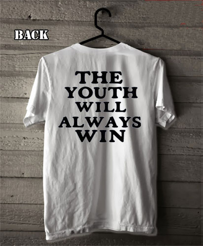 The Youth Will Always Win T Shirt Size S,M,L,XL,2XL