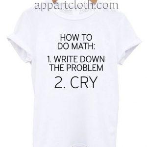 How To Do Math T Shirt Size S,M,L,XL,2XL