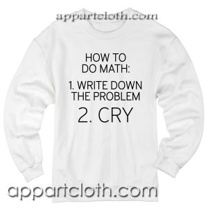 How To Do Math Unisex Sweatshirts
