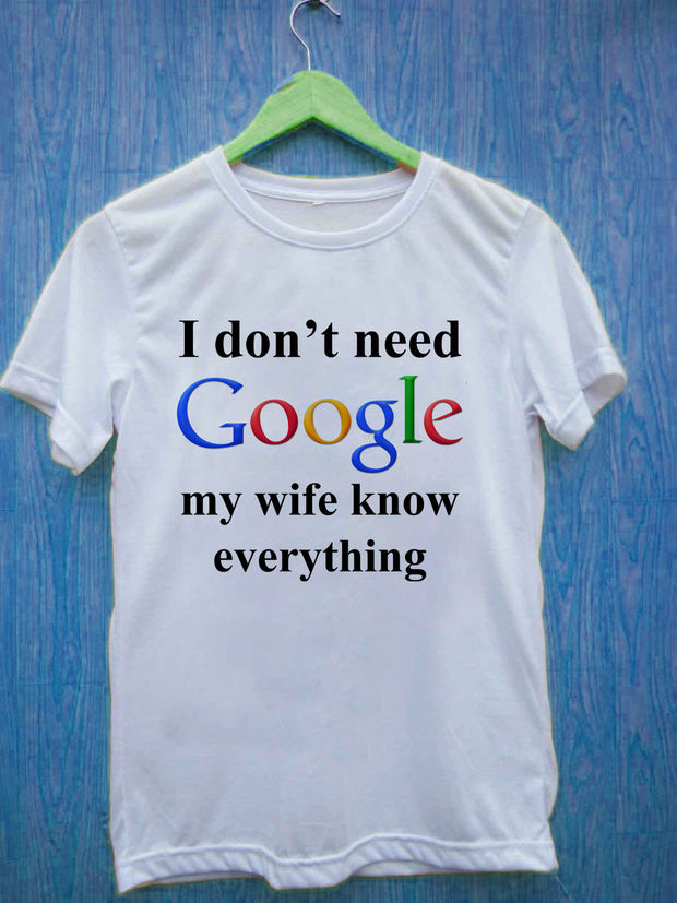 I don/'t need Google Wife Funny Adult T-Shirt Black White S-XL sizes