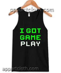 I Got Game Play Adult tank top men and women