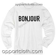 BONJOUR Unisex Sweatshirts