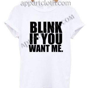 Blink if you want me T Shirt Size S,M,L,XL,2XL