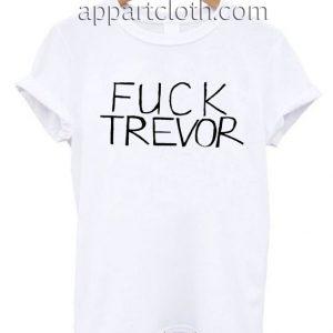 Fuck Trevor T Shirt Size S,M,L,XL,2XL