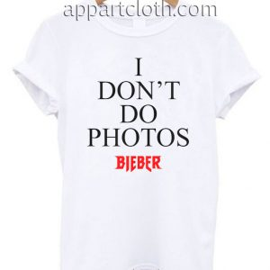 I Don't Do Photos T Shirt Size S,M,L,XL,2XL