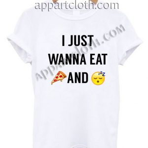I Just Wanna Eat Pizza And Sleep T Shirt Size S,M,L,XL,2XL