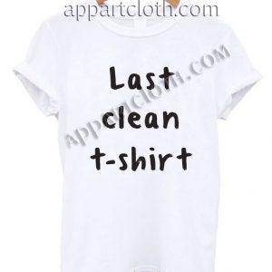 Last Clean T Shirt Size S,M,L,XL,2XL