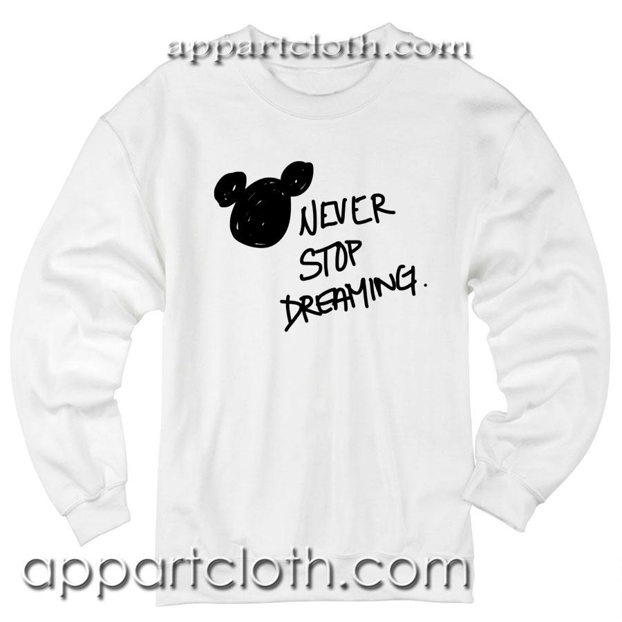 Never Stop Dreaming Disney Unisex Sweatshirts