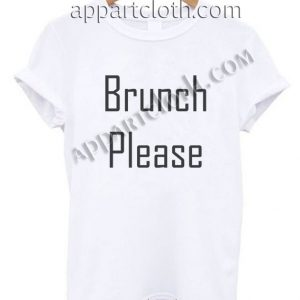 Brunch Please T Shirt – Adult Unisex Size S-2XL