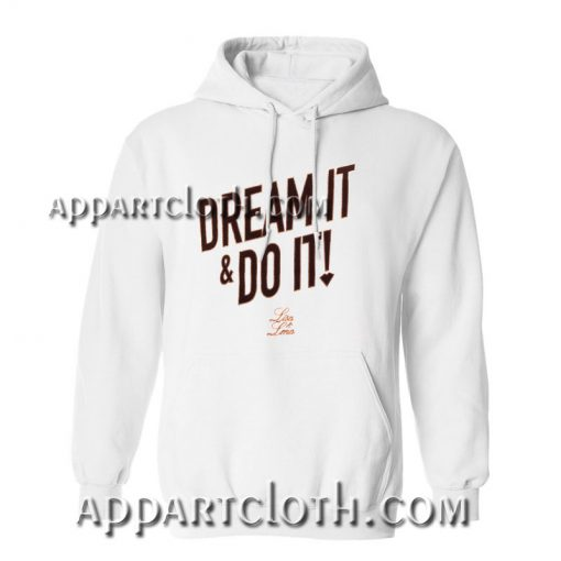 Dream it & Do it Hoodie
