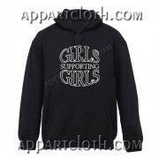 Girls Supporting Girls Hoodie