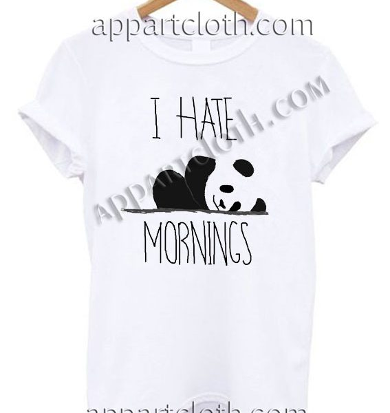 I Hate Mornings Panda T Shirt – Adult Unisex Size S-2XL