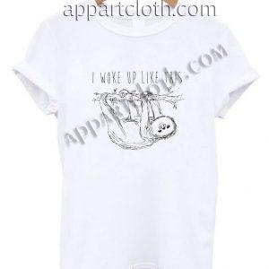 I Woke Up Like This T Shirt – Adult Unisex Size S-2XL