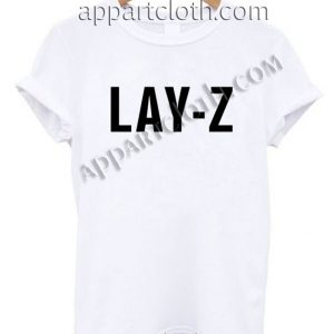 Lay - Z T Shirt – Adult Unisex Size S-2XL