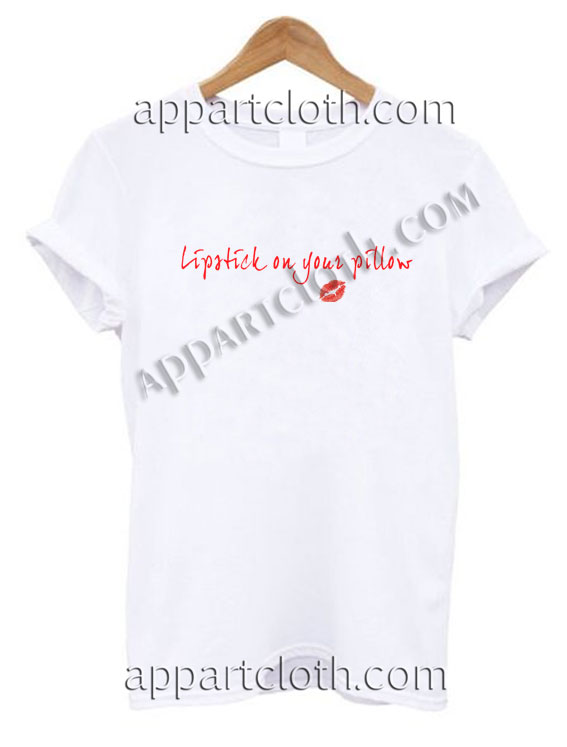 Lipstick On Your Pillow T Shirt – Adult Unisex Size S-2XL