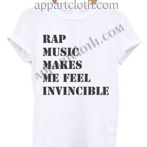 Rap Music Makes Me Feel Invicible T Shirt – Adult Unisex Size S-2XL