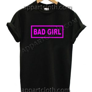 Bad Girl T Shirt Size S,M,L,XL,2XL