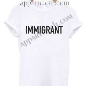 Immigrant T Shirt Size S,M,L,XL,2XL