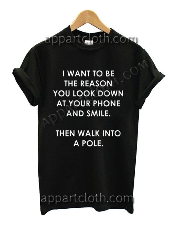 The reason of your smile T Shirt Size S,M,L,XL,2XL