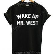 Wake Up Mr. West T Shirt Size S,M,L,XL,2XL