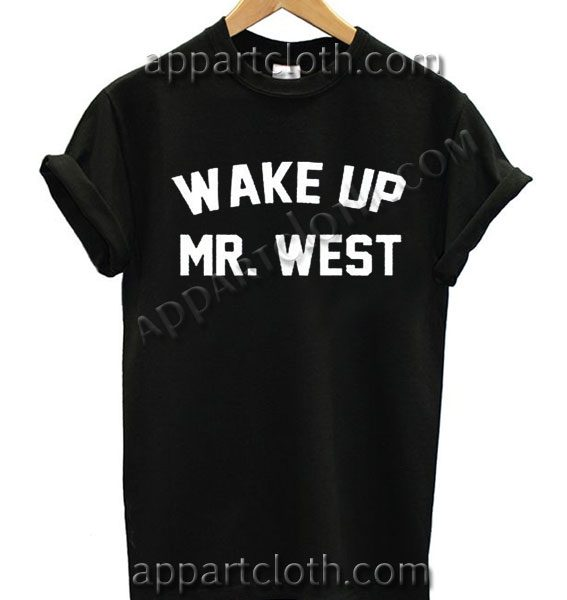 Wake Up Mr. West T Shirt Size S,M,L,XL,2XL