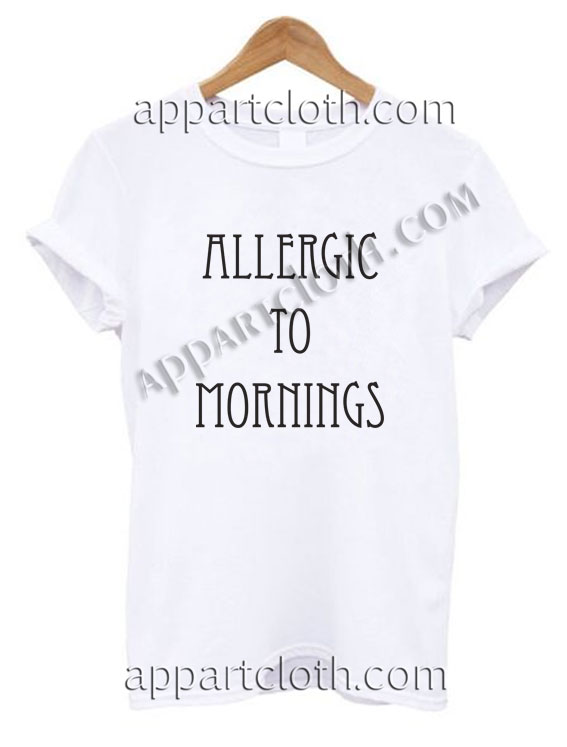 Allergic to mornings T Shirt Size S,M,L,XL,2XL