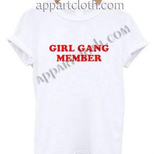 Girl Gang Member T Shirt Size S,M,L,XL,2XL