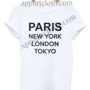 Paris New York London Tokyo T Shirt Size S,M,L,XL,2XL