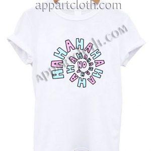 hahaha no funny T Shirt Size S,M,L,XL,2XL