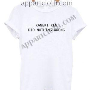 KANEKI KEN DID NOTHING WRONG T Shirt Size S,M,L,XL,2XL