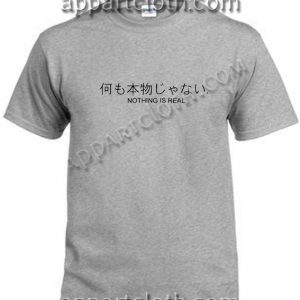 Nothing is real japanese T Shirt Size S,M,L,XL,2XL