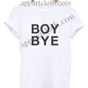 Beyonce boy bye Funny Shirts For Guys Size S,M,L,XL,2XL