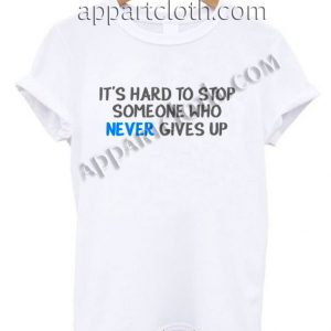 It's hard to stop someone quote Funny America Shirts Size S,M,L,XL,2XL