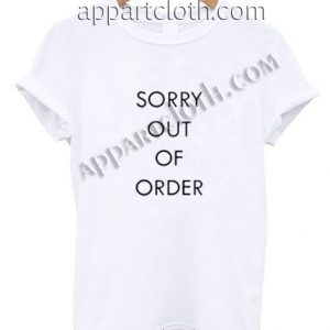 Sorry out of order Funny Shirts For Guys Size S,M,L,XL,2XL